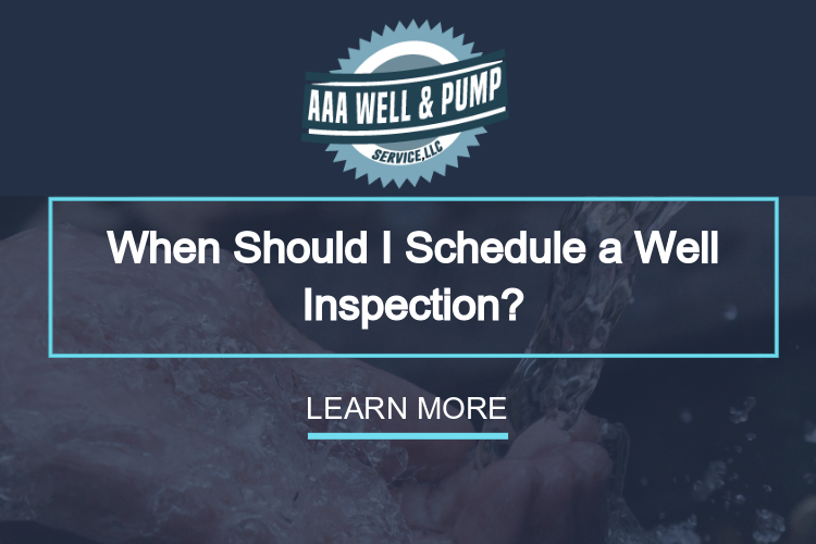When Should I Schedule a Well Inspection?